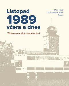 Petr Fiala, František Mikš Listopad 1989 včera a dnes