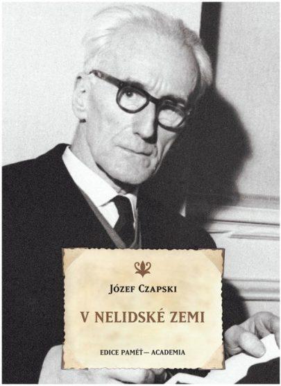 (Józef Czapski: V nelidské zemi, Academia 2020, 528 s.)